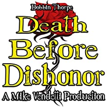Death Before Dishonor Audiobook by Dobbin Thorpe Narrated by Mike Vendetti