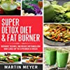 Super Detox Diet & Fat Burner
