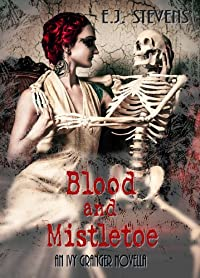 Blood And Mistletoe by E.J. Stevens ebook deal