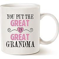 Grandma Coffee Mug, You Put The Great in Great Grandma Best Birthday Presents for Grandma Grandmother Cup White, 11 Oz