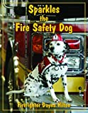 Sparkles the Fire Safety Dog, Dayna Hilton, 0981497705
