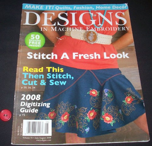 Quilting Stitch Arts Magazine (DESIGNS in Machine Embroidery July/August 2008 (Volume 51))