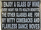 UNiQ Designs I ENJOY A GLASS OF WINE EVERY NIGHT FOR ITS HEALTH BENEFITS THE OTHER GLASSES ARE FOR MY WITTY COMEBACKS AND FLAWLESS DANCE MOVES…
