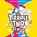 The Terrible Two Go Wild Audiobook by Mac Barnett, Jory John Narrated by To Be Announced