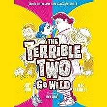 The Terrible Two Go Wild Audiobook by Mac Barnett, Jory John Narrated by Adam Verner