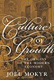 img - for A Culture of Growth: The Origins of the Modern Economy (Graz Schumpeter Lectures) book / textbook / text book