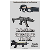 The Best Modern Submachine Guns of the World Part 1: History of the Firearms (English Edition)