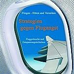 Strategien gegen Flugangst: Fluggeräusche und Entspannungstechniken | Susanne D'Alquen,Katharina Thünnihsen