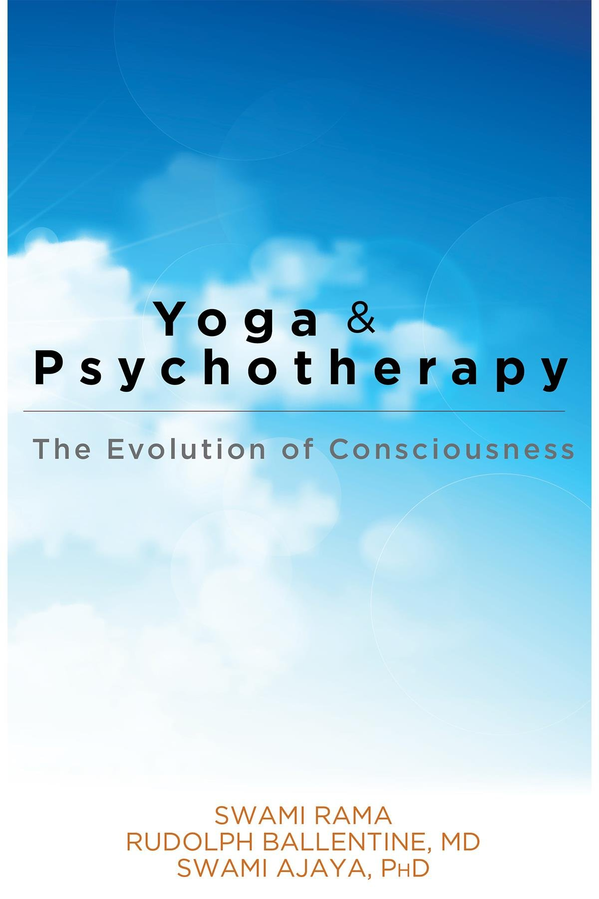 Yoga and Psychotherapy: The Evolution of Consciousness: Swami Rama ...