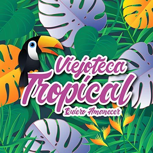Viejoteca Tropical / Quiero Am..
