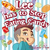 Lee Has to Stop Eating Candy | Leela Hope