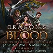 Dragon's Blood: The Dragon's Gift Trilogy, Book 2 | Jasmine Walt, May Sage