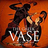 img - for By John Howard Oakley - The Greek Vase: Art of the Storyteller (10/29/13) book / textbook / text book