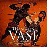 download ebook by john howard oakley - the greek vase: art of the storyteller (10/29/13) pdf epub
