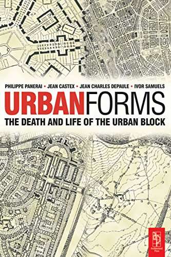 Urban Forms: The Death and Life of the Urban Block