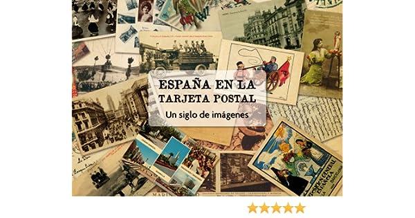 España en la tarjeta postal: Un siglo de imágenes: Amazon.es: Riego, Bernardo: Libros