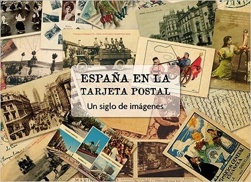 España en la tarjeta postal: Un siglo de imágenes: Amazon.es ...