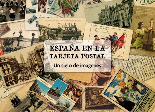 Descargar Libro España En La Tarjeta Postal: Un Siglo De Imágenes Bernardo Riego