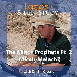 The Minor Prophets Pt. 2 (Micah-Malachi)