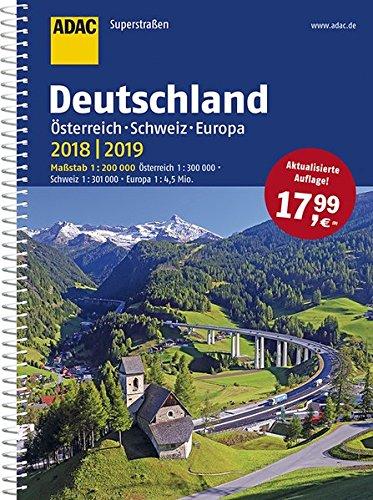 ADAC Superstraßen Deutschland, Österreich, Schweiz & Europa 2018/2019 1:200 000 (ADAC Atlanten) Spiralbindung – 30. Juni 2017 COLLECTIF Österreich 382642249X Karten / Stadtpläne / Europa