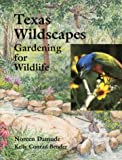 Texas Wildscapes: Gardening for Wildlife