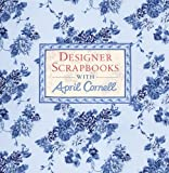 img - for Designer Scrapbooks with April Cornell book / textbook / text book