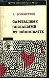 Joseph A. Schumpeter. Capitalisme, socialisme et démocratie : Capitalism, socialism and democracy, la doctrine marxiste, le capitalisme peut-il survivre ?... Traduit de l'anglais par Gaël Fain