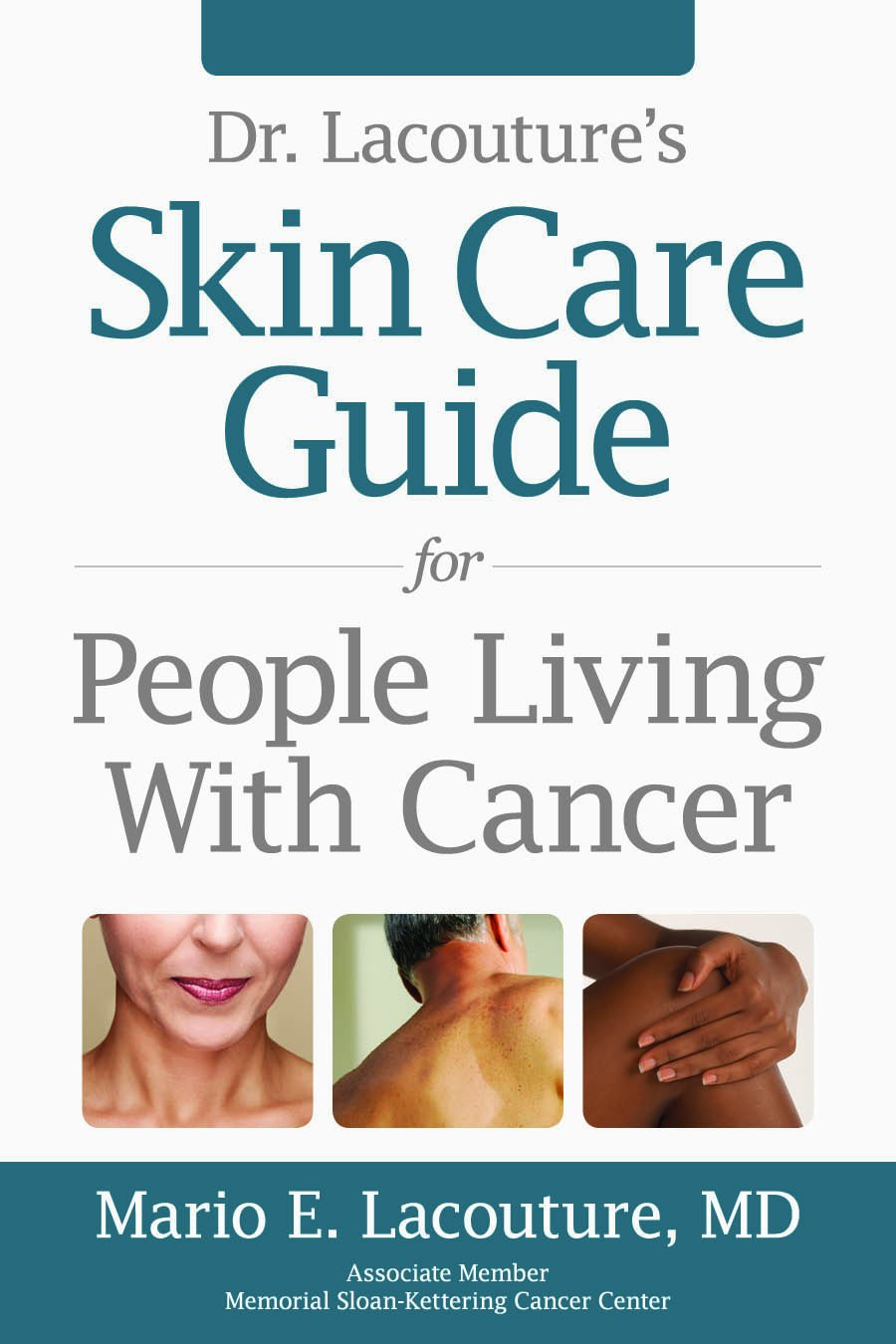 Download Dr. Lacouture's Skin Care Guide for People Living With Cancer PDF