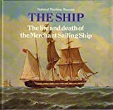 img - for Life and Death of the Merchant Sailing Ships (The Ship, Number 7) book / textbook / text book