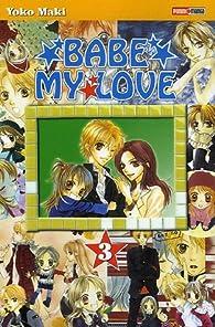 Babe my Love, tome 3 par Yoko Maki