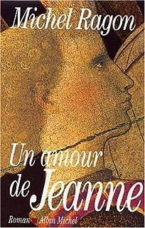 Un amour de Jeanne : roman, Ragon, Michel