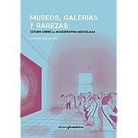 MUSEOS, GALERÍAS Y RAREZAS: Estudio sobre la Museographia Neickeliana (ARTE)