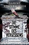 Die Stimme des Vergessens: Kriminalroman (Kristina-Mahlo-Reihe, Band 2)