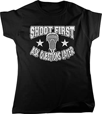 Hoodteez Shoot First Ask Questions Later Women S T Shirt Clothing