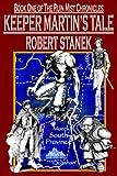 Keeper Martin's Tale, Robert Stanek, 157545047X