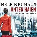 Unter Haien Hörbuch von Nele Neuhaus Gesprochen von: Oliver Siebeck