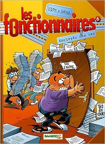 Lire en ligne Les fonctionnaires, Tome 6 : Employés des tas pdf ebook