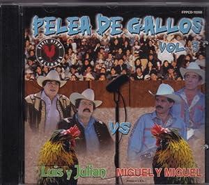 Julian/Miguel y Miguel - Pelea de Gallos, Vol. 3 - Amazon.com Music