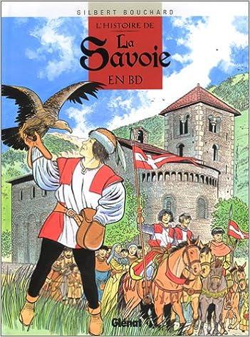 Amazon Fr L Histoire De La Savoie En Bd Bouchard Livres