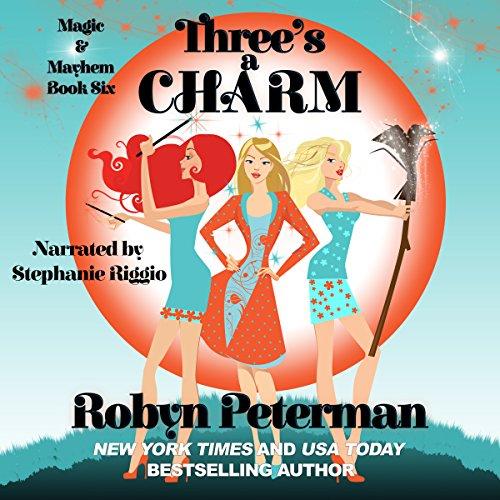 Three's a Charm: Magic and Mayhem, Book Six