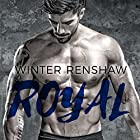 Royal: Rixton Falls, Book 1 Audiobook by Winter Renshaw Narrated by CJ Bloom, Eric London