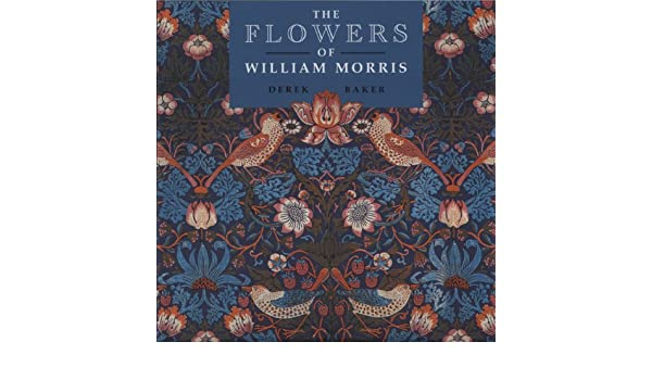 The Flowers of William Morris: Amazon.es: Derek W. Baker: Libros en idiomas extranjeros