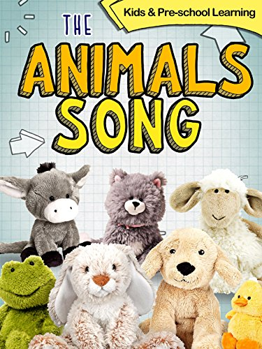 (The Animals Song, Kids and Pre-school Learning)