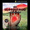 The Bloodstone Chronicles: A Journey of Faith Audiobook by Bill Myers Narrated by Bill Myers