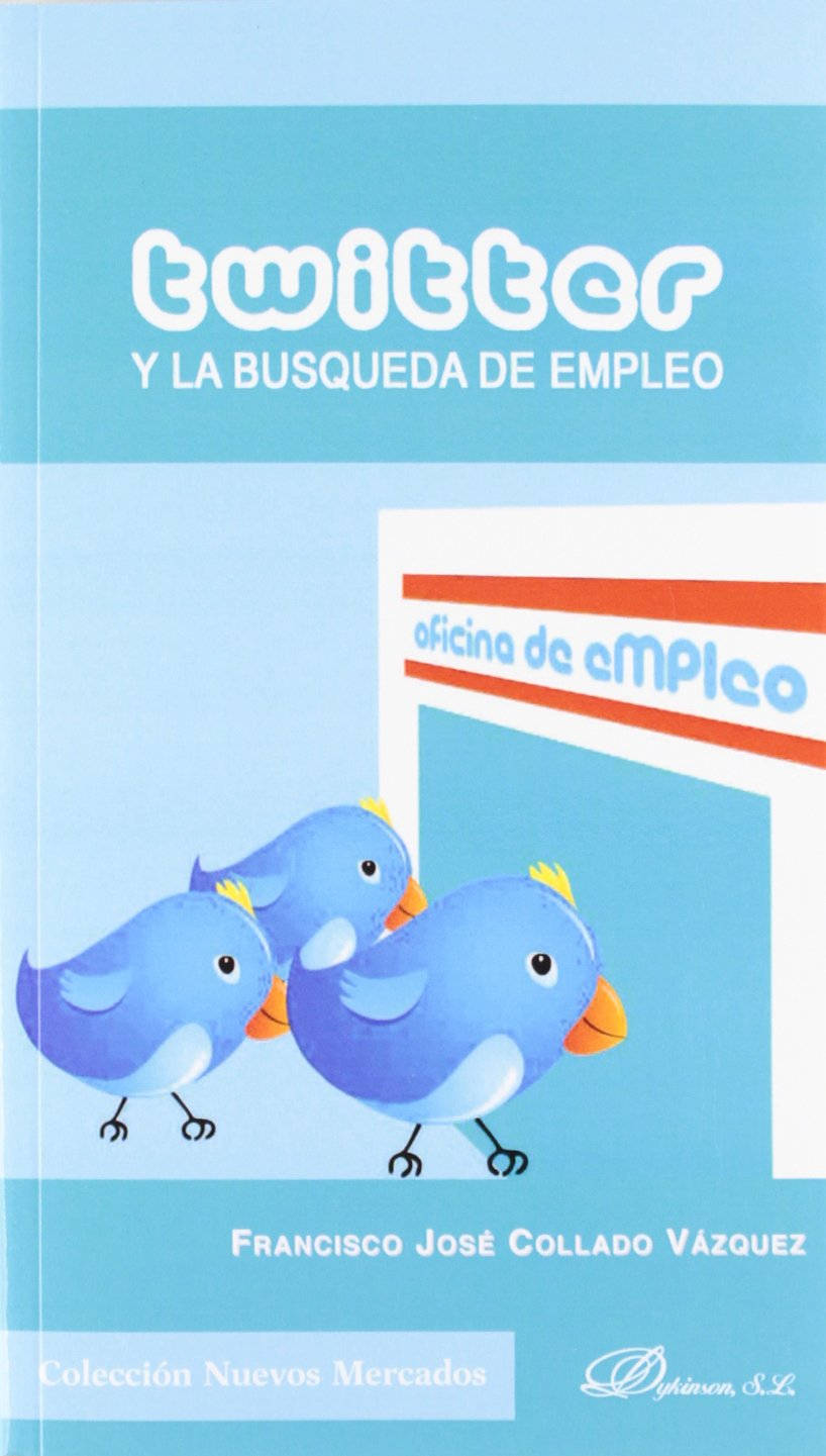 Read Online Twitter y la búsqueda de empleo / Twitter and job search (Spanish Edition) pdf