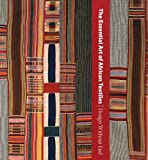 The Essential Art of African Textiles, Alisa LaGamma, 030014962X