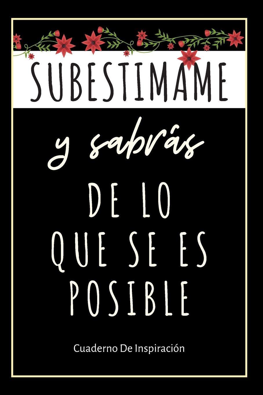 Subestimame Y Sabrás De Lo Que Se Es Posible: Regalo ...