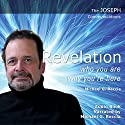 The Joseph Communications: Revelation: Who You Are, Why You're Here Audiobook by Michael G. Reccia Narrated by Michael G. Reccia