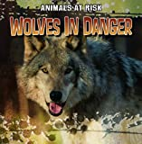 Wolves in Danger, Adele Shea, 1433991780