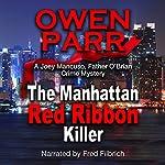 The Manhattan Red Ribbon Killer: Mancuso & O'Brian Crime Mystery, Book 3 | Owen Parr